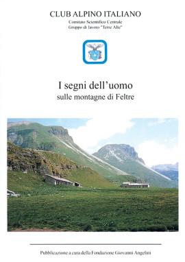 I segni dell'uomo sulle montagne di Feltre